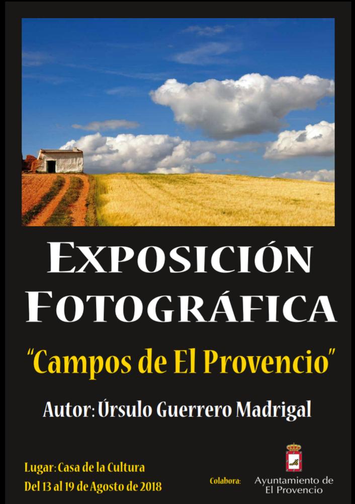 Del 13 al 19 de agosto, en la Casa de la Cultura, exposición fotográfica 《Campos de El Provencio》, a cargo de Úrsulo Guerrero Madrigal